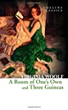 Virginia Woolf A Room of One's Own and Three Guineas (Collins Classics)