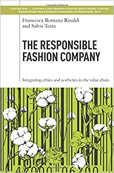 The Responsible Fashion Company: Integrating Ethics And Aesthetics In The Supply Chain