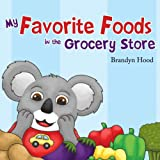 img - for My Favorite Foods in the Grocery Store book / textbook / text book