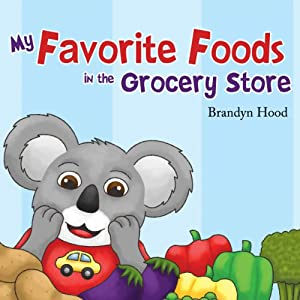 My Favorite Foods in the Grocery Store Audiobook