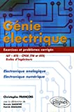 Gnie lectrique IUT-BTS-CPGE (TSI et ATS) Ecole d'ingnieurs : Electronique analogique Electronique numrique Exercices et problmes corrigs