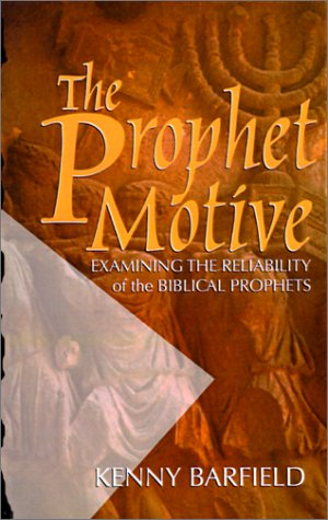 The Prophet Motive: Examining the Reliability of the Biblical Prophets