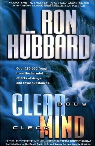 Clear Body Clear Mind: The Effective Purification Program written by L. Ron Hubbard
