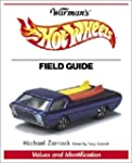 Warman's Hot Wheels  Field Guide: Val...
