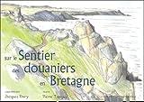 echange, troc Jacques Dary, Pierre Tanguy - Sur le Sentier des douaniers en Bretagne