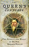img - for The Queen's Conjuror: The Life and Magic of Dr. Dee book / textbook / text book