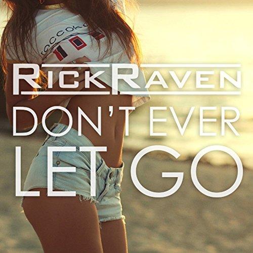 Rick Raven - Dont Ever Let Go-WEB-2015-ZzZz Download