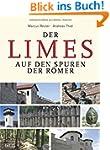Der Limes: Auf den Spuren der R�mer