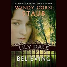 Believing: Lily Dale (       UNABRIDGED) by Wendy Corsi Staub Narrated by Jessica Almasy