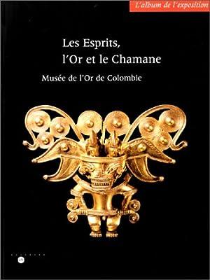 Les esprits, l'or et le chamane