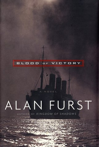 Blood of Victory : A Novel, ALAN FURST