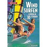 Windsurfen lernen in 10 Stunden