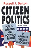 Citizen Politics: Public Opinion and Political Parties in Advanced Industrial Democracies (Comparative Politics & the International Political Economy,) (1566430267) by Russell J. Dalton