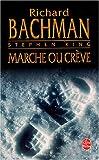 echange, troc Stephen King, Richard Bachman - Marche ou crève
