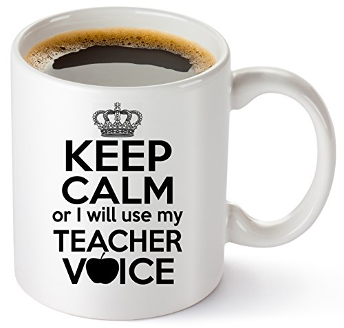 Teacher Coffee Mug 11oz - Funny Birthday / Christmas / Appreciation / Retirement Gifts For Teachers - Best Thank You Gift Ideas For Classroom. Surprise Your Favorite Math / English / Preschool / Spanish / Music / Drama Teacher - Keep Calm & Get This Hilar