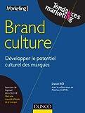 Brand Culture : D�velopper le potentiel culturel des marques (Tendances Marketing)