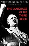 Language of the Third Reich: Lti: Lingua Tertii Imperii a Philologist's Notebook (Continuum Collection) (0826479170) by Victor Klemperer