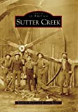 cover of Sutter Creek   (CA)  (Images of America)