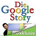 Die Google Story Hörbuch von David A. Vise, Mark Malseed Gesprochen von: Gerhart Hinze