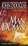 Man Down: A Broken Wings Thriller (Broken Wing Thriller) (0671017055) by Douglas, John
