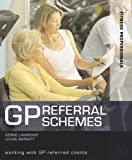 GP Referral Schemes: Working with GP Referred Clients (Fitness Professionals) (0713677074) by Lawrence, Debbie