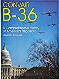 Image of Convair B-36: A Comprehensive History of Americas Big Stick (Schiffer Military/Aviation History)