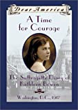 Dear America: A Time For Courage: The Suffragette Diary Of Kathleen Bowen
