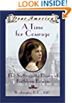 Dear America: A Time For Courage: The...