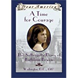 A Time For Courage: The Suffragette Diary of Kathleen Bowen, Washington, D.C. 1917 (Dear America Series) ~ Kathryn Lasky
