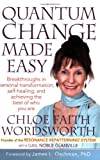 Quantum Change Made Easy: Breakthroughs In Personal Transformation, Self-healing and Achieving the Best of Who You Are (Resonance Repatterning Books)