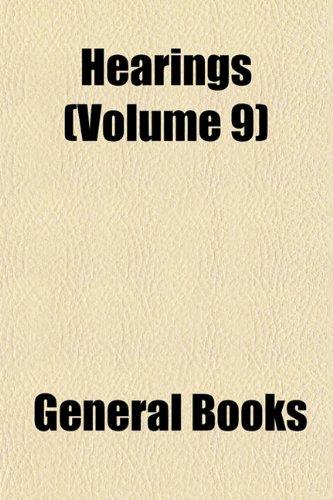 (Hearings) (Volume 9)