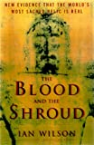 The Blood and the Shroud: New Evidence That the World's Most Sacred Relic is Real