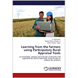 Learning from the farmers using Participatory Rural Appraisal Tools: to investigate, analyze and evaluate constraints...