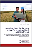 img - for Learning from the farmers using Participatory Rural Appraisal Tools: to investigate, analyze and evaluate constraints and opportunities and to formulate research plan to address the problem book / textbook / text book