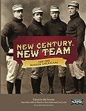 New Century, New Team: The 1901 Boston Americans (SABR Digital Library) (Volume 16)