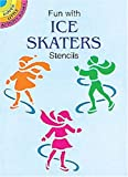 Fun with Ice Skaters Stencils (Dover Stencils) (0486401189) by Noble, Marty