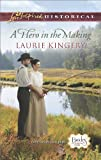 A Hero in the Making (Brides of Simpson Creek Book 7)