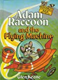 Adam Raccoon and the Flying Machine (Parables for Kids)