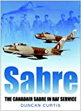 Image of Sabre: The Canadair Sabre in RAF Service
