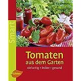"""Tomaten aus dem Garten: Vielseitig - lecker - gesundvon """"Eva Schumann"""""""