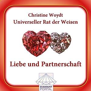 Liebe und Partnerschaft. Universeller Rat der Weisen Hörbuch