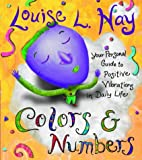 Colors and Numbers (Hay House Lifestyles) (1401901123) by Hay, Louise