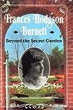 Frances Hodgson Burnett: Beyond the Secret Garden (Lerner Biographies)