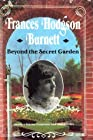 Frances Hodgson Burnett: Beyond the Secret Garden (Lerner Biographies)