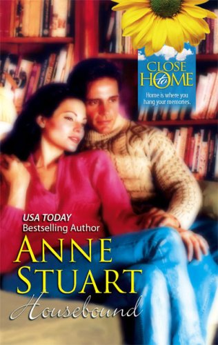Housebound: A Close to Home Novel, ANNE STUART