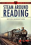 Steam Around Reading (Suttons Photographic History of Railways)