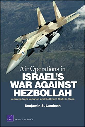 Air Operations in Israel's War Against Hezbollah: Learning from Lebanon and Getting It Right in Gaza (Project Air Force)