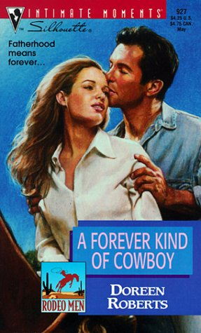 Forever Kind Of Cowboy  (Rodeo Men) (Silhouette Intimate Moments, 927), DOREEN ROBERTS