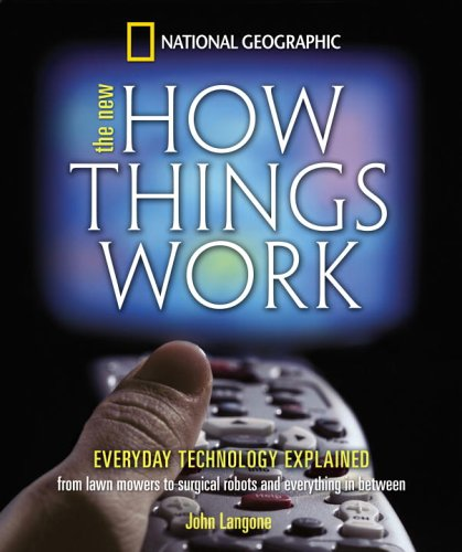 New How Things Work: From Lawn Mowers to Surgical Robots and Everthing in Between