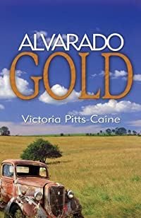 Alvarado Gold by Victoria Pitts Caine ebook deal